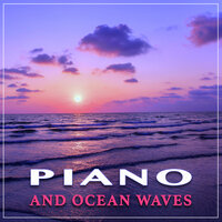 Piano and Ocean Waves: Relaxing Instrumental Music and