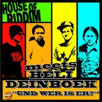 Und wer is er? — House Of Riddim Meets Heli Deinboek