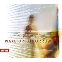 Wake up Tomorrow — Robert White, Christopher Smith, Alexander Gray, Alexander Gray|Christopher Smith