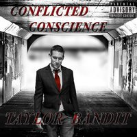 Conflicted Conscience — Taylor Bandit