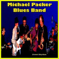 Sweet Rhythm (Reissue) — Michael Packer Blues Band