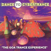 Dance to Cybertrance - The Goa Trance Experience — сборник