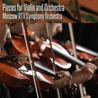 Pieces for Violin and Orchestra — Moscow RTV Symphony Orchestra, USSR State Symphony Orchestra, Andrei Korsakov, Никколо Паганини
