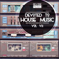 Devoted to House Music, Vol. 7 — сборник