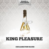 Exclamation Blues — King Pleasure