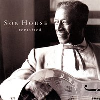 Revisited — Son House