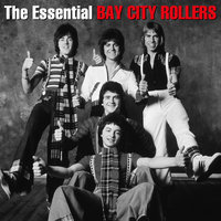The Essential Bay City Rollers — Bay City Rollers