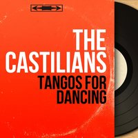 Tangos For Dancing — The Castilians