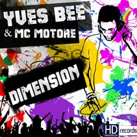 Dimension — Yves Bee & Mc Motore