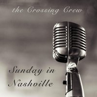 Sunday in Nashville — The Crossing Crew