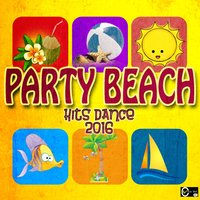 Party Beach Hits Dance 2016 — сборник