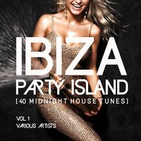 Ibiza Party Island (40 Midnight House Tunes), Vol. 1 — сборник