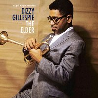 The Elder — Dizzy Gillespie