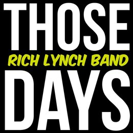 Those Days — Rich Lynch Band