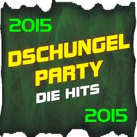 Dschungel Party! Die Hits 2015 — сборник
