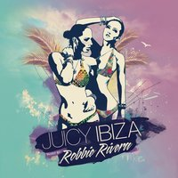 Juicy Ibiza 2014 CD2 — Robbie Rivera