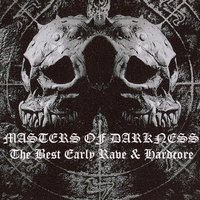 Masters of Darkness - The Best Early Rave & Hardcore — сборник