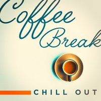Coffee Break Chill Out — сборник