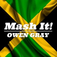 Mash It! — Owen Gray