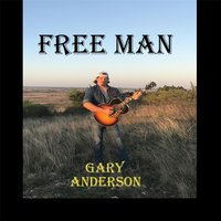 Free Man — Gary Anderson