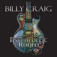 Psychedelic Rodeo — Billy Craig