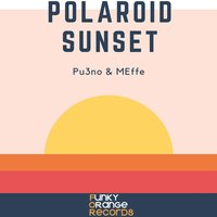 Polaroid Sunset — Pu3no, MEffe, Pu3no, MEffe