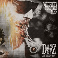 Whiskey for the Men — The Riff Raff, Danny Z