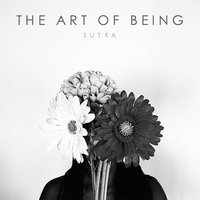 The Art of Being — Sutra