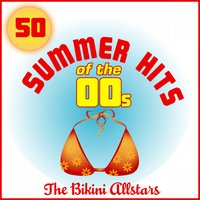 50 Summer Hits of the 00s — The Bikini Allstars