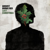 Last Christmas — August Burns Red