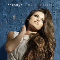 On Your Level — Anushka