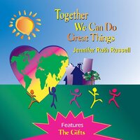 Together We Can Do Great Things — Jennifer Ruth Russell