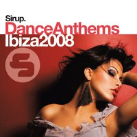 Sirup Dance Anthems «Ibiza 2008» — сборник