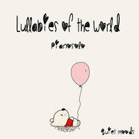 Lullabies of the World - Pianosolo — Lasse Arvidsson, Arti Huisman, Aneta Kaczmarek