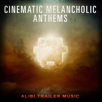 Cinematic Melancholic Anthems — ALIBI Trailer Music