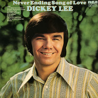 Never Ending Song of Love — Dickey Lee