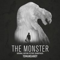 The Monster — tomandandy