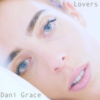 Lovers — Dani Grace