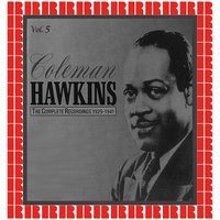 The Complete Recordings 1929-1941, Vol. 5 — Coleman Hawkins