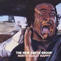 Hurts Really Happy — The New Earth Group