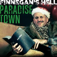 Paradise Town — Finnegan's Hell