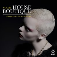 House Boutique, Vol. 20 - Funky & Uplifting House Tunes — сборник