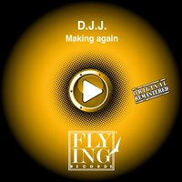 Making Again — D. J. J.