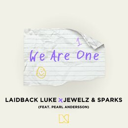 We Are One — Laidback Luke, Jewelz & Sparks, Pearl Andersson