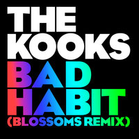 Bad Habit — The Kooks