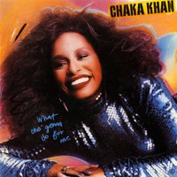 What Cha' Gonna Do For Me — Chaka Khan