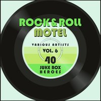 Rock and Roll Motel, Vol. 6 (40 Juke Box Heroes) — сборник