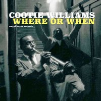 Where or When — Cootie Williams