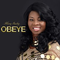 Obeye — Mercy Sackey