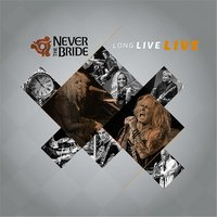Long Live Live — Never The Bride